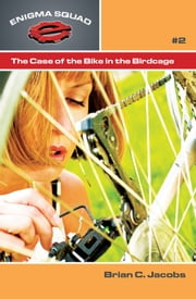 The Case of the Bike in the Birdcage ebook by Brian C. Jacobs