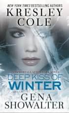 Deep Kiss of Winter ebook by Kresley Cole, Gena Showalter