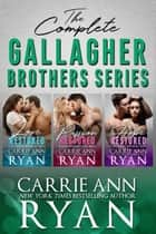 The Complete Gallagher Brothers Series ebook by Carrie Ann Ryan