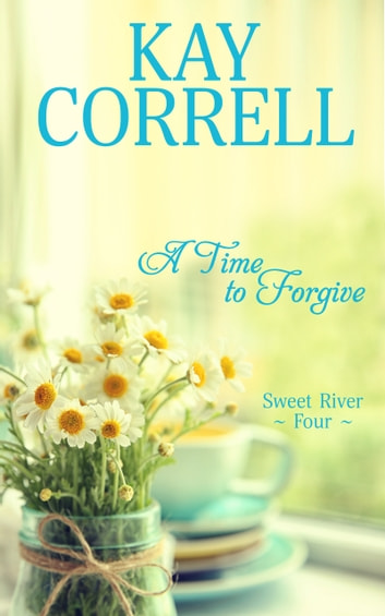 A Time to Forgive ebook by Kay Correll