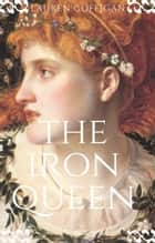 The Iron Queen - A Novel of Boudica ebook by Lauren Goffigan