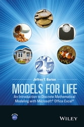 Models for Life - An Introduction to Discrete Mathematical Modeling with Microsoft Office Excel ebook by Jeffrey T. Barton