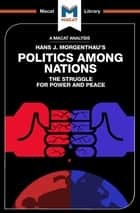 An Analysis of Hans J. Morgenthau's Politics Among Nations ebook by Ramon Pacheco Pardo