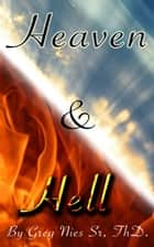 Heaven and Hell ebook by Bishop Greg Nies Sr., Th.D.