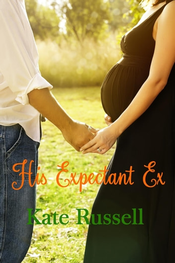 His Expectant Ex - Sweethearts of Sumner County, #8 ebook by Kate Russell