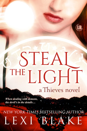 Steal the Light, Thieves, Book 1 ebook by Lexi Blake