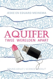 Aquifer: Twee werelden apart ebook by Kobo.Web.Store.Products.Fields.ContributorFieldViewModel