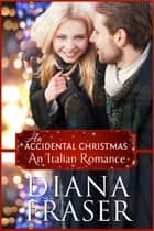 An Accidental Christmas ebook by Diana Fraser