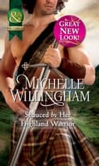 Seduced by Her Highland Warrior (Mills & Boon Historical) ebook by