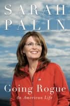 Going Rogue - An American Life ebook by Sarah Palin