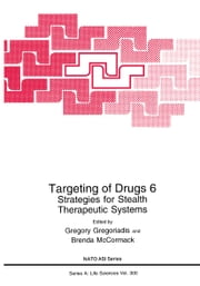 Targeting of Drugs 6 - Strategies for Stealth Therapeutic Systems ebook by