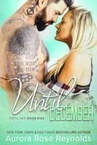 Until December - Until Her ekitaplar by Aurora Rose reynolds