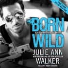 Born Wild livre audio by Julie Ann Walker