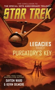Legacies: Book #3: Purgatory's Key ebook by Dayton Ward,Kevin Dilmore