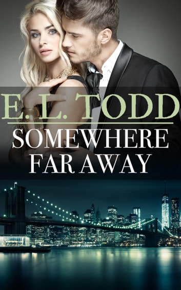 Somewhere Far Away ebook by E. L. Todd