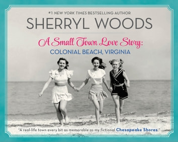 A Small Town Love Story: Colonial Beach, Virginia ebook by Sherryl Woods