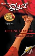 Getting It Good! ebook by Rhonda Nelson