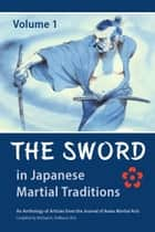 The Sword in Japanese Martial Traditions, Vol. 1 ebook by Kimberly Taylor, Jonathan Seckler, Nicklaus Suino,...