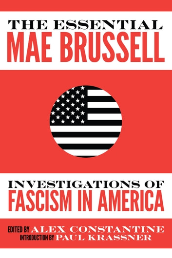 The Essential Mae Brussell - Investigations of Fascism in America ebook by Mae Brussell