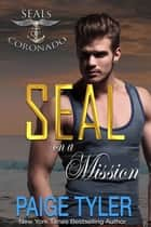 SEAL on a Mission - SEALs of Coronado, #7 ebooks by Paige Tyler