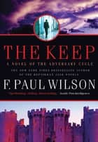 The Keep - A Novel of the Adversary Cycle ebook by F. Paul Wilson