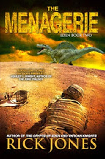 The Menagerie - The Eden Trilogy, #2 ebook by Rick Jones