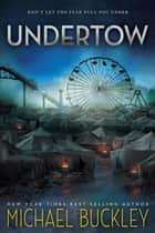 Undertow ebook by Michael Buckley