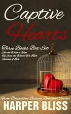 Captive Hearts - Three Lesbian Romance Novels ebook by Harper Bliss