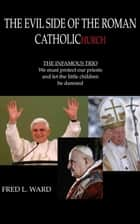 The Evil Side Of The Roman Catholic Church ebook by Fred L. Ward