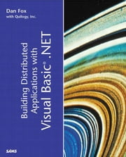 Building Distributed Applications with Visual Basic.NET ebook by Fox, Dan