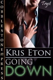 Going Down ebook by Kris Eton