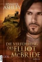 Die Verführung des Elliot McBride ebook by Jennifer Ashley, Susanne Kregeloh