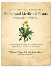 Identifying & Harvesting Edible and Medicinal Plants ebook by Steve Brill,Evelyn Dean
