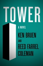 Tower - A Novel ebook by Ken Bruen,Reed Farrel Coleman