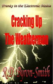 Cracking Up The Weatherman ebook by R.D. Byron-Smith