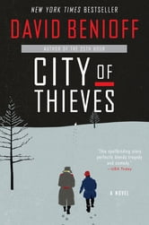 City of Thieves - A Novel ebook by David Benioff