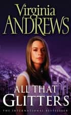 All That Glitters ebook by Virginia Andrews