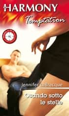 Osando sotto le stelle ebook by Jennifer LaBrecque