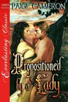 Propositioned by a Lady ebook by Paige Cameron