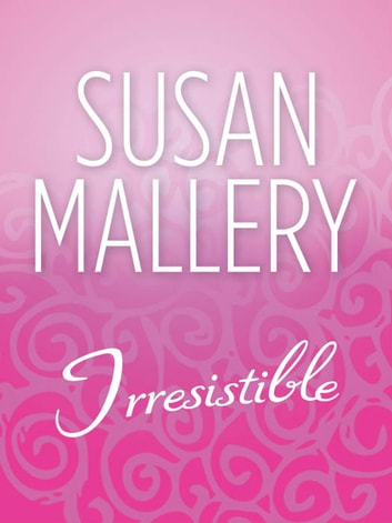 Irresistible (Mills & Boon M&B) (The Buchanan Saga) eBook by Susan Mallery