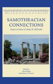 Samothracian Connections - Essays in Honor of James R. McCredie ebook by Olga Palagia,Bonna Daix Wescoat