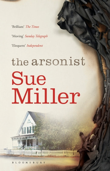 The Arsonist - The brilliant novel from the bestselling author of Monogamy ebook by Sue Miller