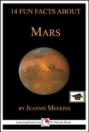 14 Fun Facts About Mars: Educational Version ebook by Jeannie Meekins
