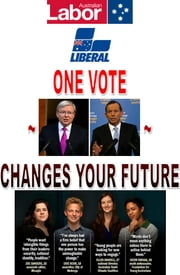 ONE VOTE CHANGES YOUR FUTURE ebook by Dennis Nguyen