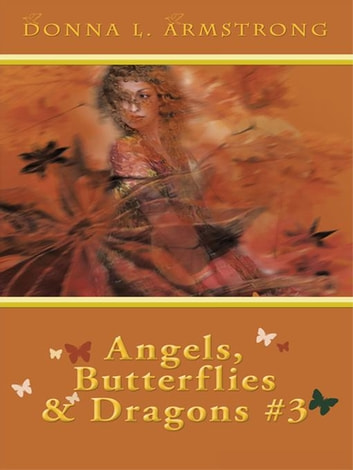 Angels, Butterflies, & Dragons # 3 - Tears of an Angel ebook by Donna L. Armstrong