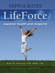 Hippocrates LifeForce ebook by Brian Clement