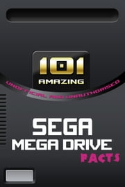 101 Amazing Sega Mega Drive Facts ebook by Jimmy Russell