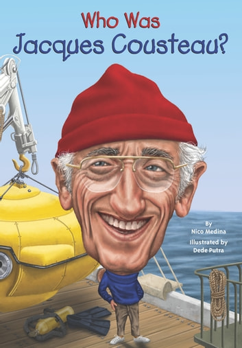 Who Was Jacques Cousteau? ebook by Nico Medina,Who HQ