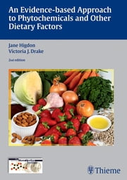 Evidence-Based Approach to Phytochemicals and Other Dietary Factors ebook by Jane Higdon,Victoria J. Drake