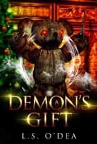 A Demon's Gift ebook by L. S. O'Dea